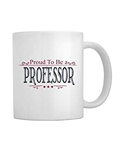 PROUD TO BE A Professor