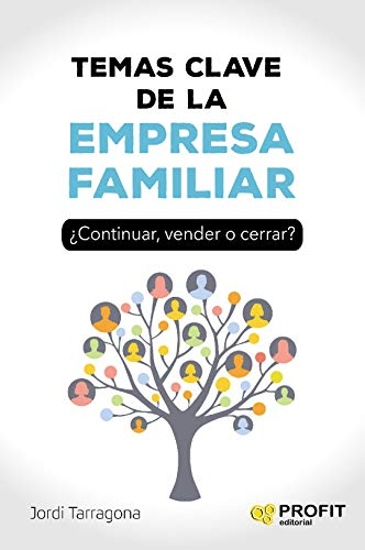 Temas clave de la empresa familiar: ¿Continuar, vender o cerrar ...