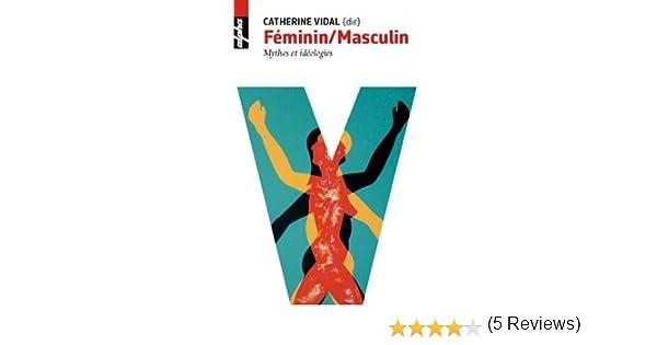 Amazon.fr - Féminin Masculin   Mythes et idéologies - Catherine Vidal -  Livres 7919b50a035