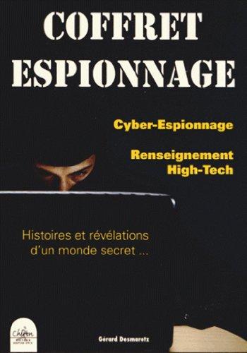 Coffret espionnage : 2 volumes : Cyber-espionnage ; Le renseignement high-tech par Gérard Desmaretz