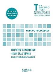 Nutrition-alimentation, services à l'usager Terminale Bac Pro ASSP - Livre professeur - Ed. 2013