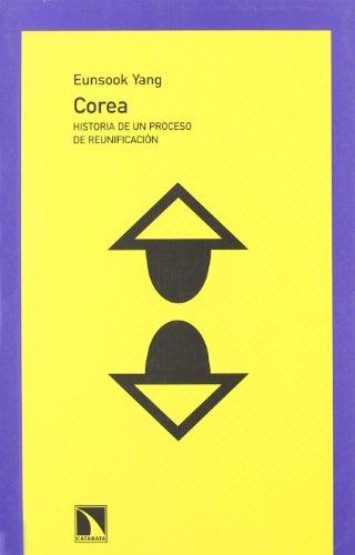 Corea : historia de un proceso de reunificación por Eunsook Yang