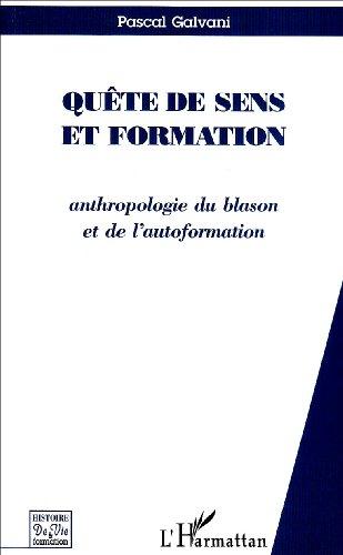 Quête de sens et formation: Anthropologie du blason et de l'autoformation