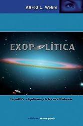 EXOPOLÍTICA: LA POLÍTICA, EL GOBIERNO Y LA LEY EN EL UNIVERSO (Spanish Edition)