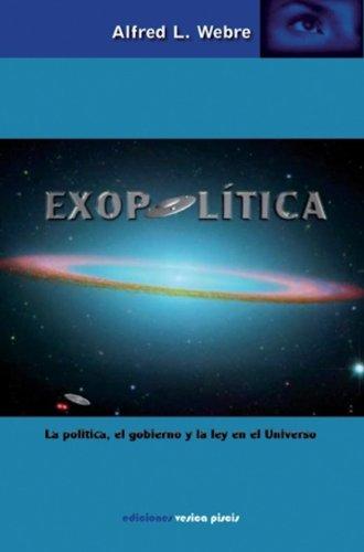 Portada del libro EXOPOLÍTICA: LA POLÍTICA, EL GOBIERNO Y LA LEY EN EL UNIVERSO