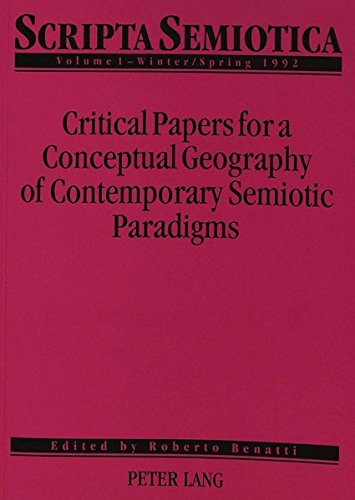 Scripta Semiotica: Critical Papers for a Conceptual Geography of Contemporary Semiotic Paradigms