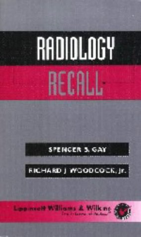 Radiology Recall by Spencer B. Gay MD (1999-11-26)
