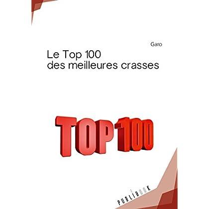Le Top 100 des meilleures crasses