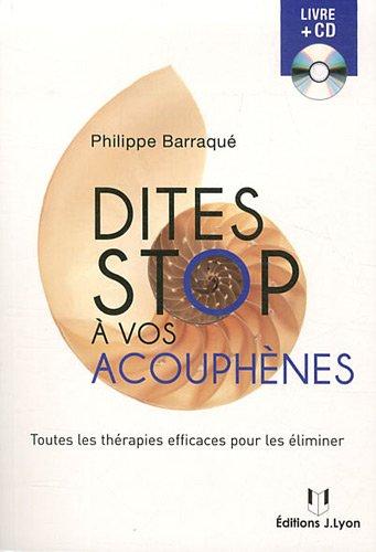 Dites stop  vos acouphnes : Toutes les thrapies efficaces pour les liminer (1CD audio)