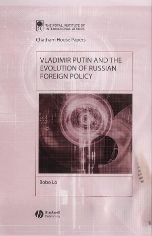 Vladimir Putin and the Evolution of Russian Foreign Policy (Chatham House Papers)