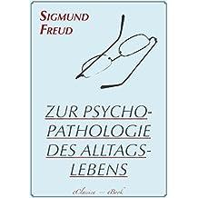 Sigmund Freud: Zur Psychopathologie des Alltagslebens (Illustriert)