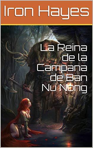 La Reina de la Campana de Ban Nu Nong eBook: Iron Hayes: Amazon.es ...