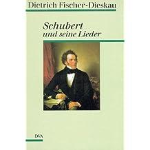 Schubert und seine Lieder