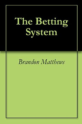 The Betting System