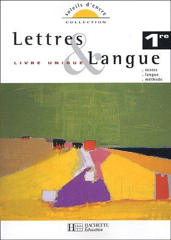 Lettres & Langue 1e : Livre unique