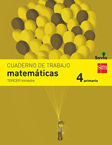 Cuaderno de matemáticas. 4 Primaria, 3 Trimestre. Savia - 9788467578522 por Martín Francisco Cabello