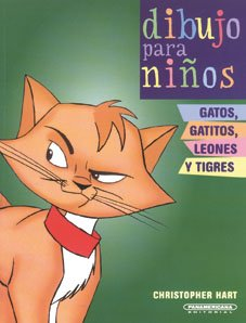 Gatos, gatitos, leones y tigres/Cats, kittens, lions and tigers (Dibujo Para Ninos/Kids Draw) por Christopher Hart