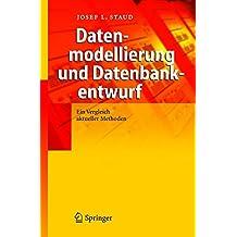 Datenmodellierung und Datenbankentwurf: Ein Vergleich aktueller Methoden