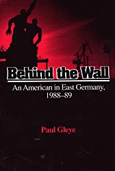 Behind the Wall: An American in East Germany, 1988-89