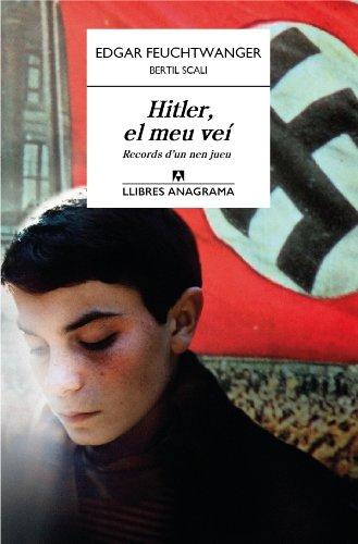 Hitler, el meu veí (Llibres Anagrama Book 5) (Catalan Edition) por Edgar Feuchtwanger