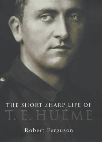 The Short Sharp Life of T.E.Hulme