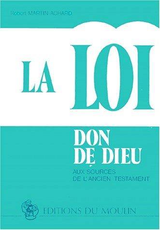 la-loi-don-de-dieu-aux-sources-de-lancien-testament-moulin
