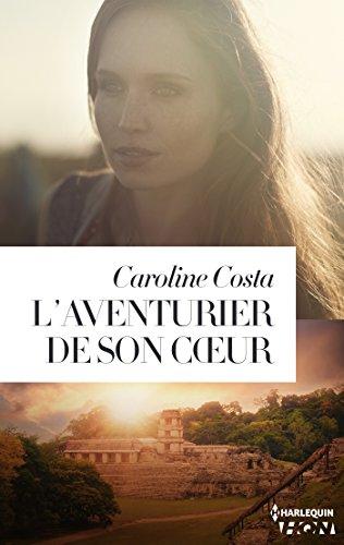 L'aventurier de son coeur (HQN) par [Costa, Caroline]