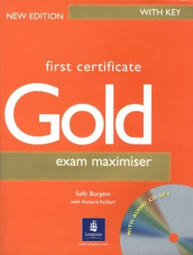 First Certificate Gold: Exam Maximiser with Key (FCE) by Richard Acklam (2000-04-04)