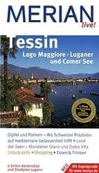 Tessin : [Tessin entdecken und erleben : 10 Merian-Top-Ten, Sehenswertes, Orte und Landschaften von A - Z ; Sprachfu?hrer und Eßdolmetscher ; Merian-Tips]