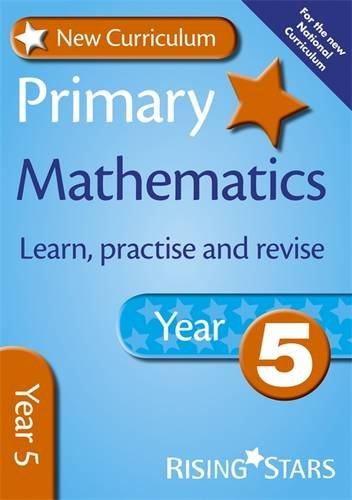 New Curriculum Primary Maths Learn, Practise and Revise Year 5 (RS Primary New Curr Learn, Practise, Revise)