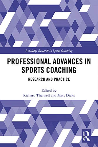 Professional Advances in Sports Coaching: Research and Practice (Routledge Research in Sports Coaching) (English Edition)