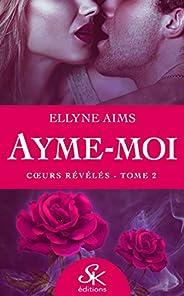 Cœurs révélés: Ayme-moi, T2