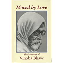 Moved by Love: The Memoirs of Vinoba Bhave