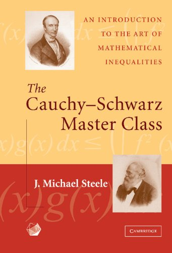 The Cauchy-Schwarz Master Class: An Introduction to the Art of Mathematical Inequalities (Maa Problem Books Series.) (English Edition)