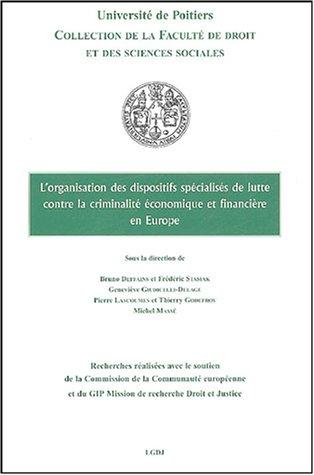 L'organisation des dispositifs spécialisés de lutte contre la criminalité économique et financière en Europe