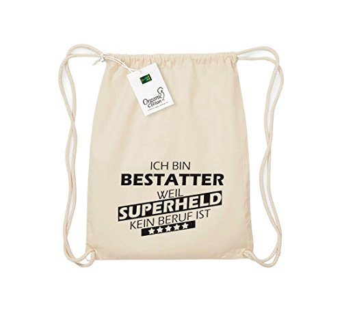 Shirtstown Organico Gymsac Sono Bestatter, perché Super eroe niente Occupazione è - Grigio Chiaro, One Size naturale