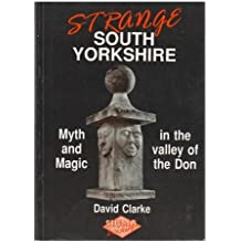 Strange South Yorkshire: Myth, Magic and Memory in the Don Valley