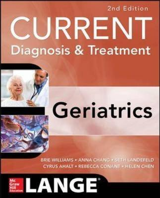 [(Current Diagnosis and Treatment: Geriatrics)] [By (author) Brie Williams ] published on (May, 2014)