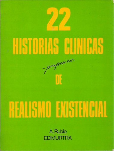 22 HISTORIAL CLINICAS -progresivas- DE REALISMO EXISTENCIAL