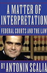 A Matter of Interpretation: Federal Courts and the Law (University Center for Human Values (Paperback))