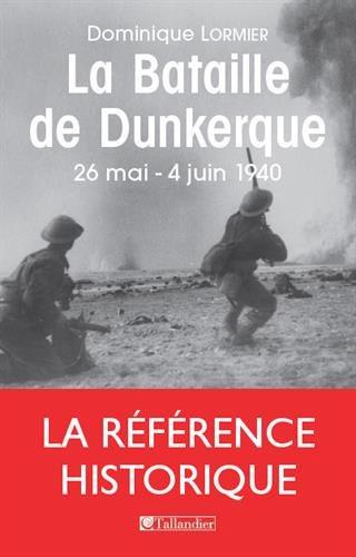 La bataille de Dunkerque : 26 mai-4 juin 1940, comment l'armée française a sauvé l'Angleterre