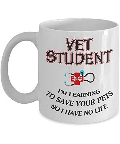 Ceramic Mug,Vet Student I'm Learning to Save Your Pets So I Have No Life Ceramic Coffee Mug Cup Best World Veterinary Day, Birthday Gift for Veterinarian Student, Animal Lovers, Dad - 11 Oz, Whit
