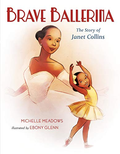 Brave Ballerina The Story of Janet Collins