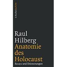 Anatomie des Holocaust: Essays und Erinnerungen