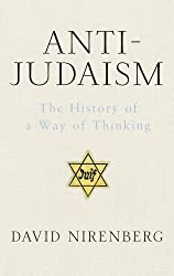Anti-Judaism by David Nirenberg (2013-07-01)