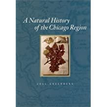 A Natural History of the Chicago Region (Center Books on Chicago and Environs)