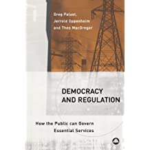 Democracy and Regulation: How the Public Can Govern Essential Services: How the Public Can Govern Privatised Essential Services