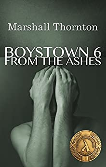 Boystown 6: From the Ashes (Boystown Mysteries) by [Thornton, Marshall]