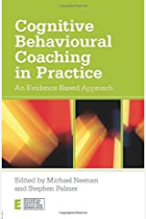 Cognitive Behavioural Coaching in Practice: An Evidence Based Approach (Essential Coaching Skills and Knowledge) Paperback