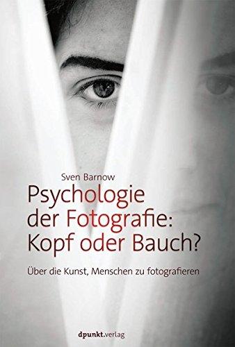Psychologie der Fotografie: Kopf oder Bauch?: Über die Kunst Menschen zu fotografieren Buch-Cover